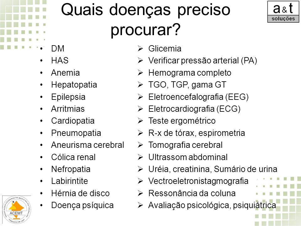 Quais doenças preciso procurar