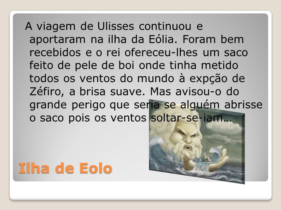 A viagem de Ulisses continuou e aportaram na ilha da Eólia