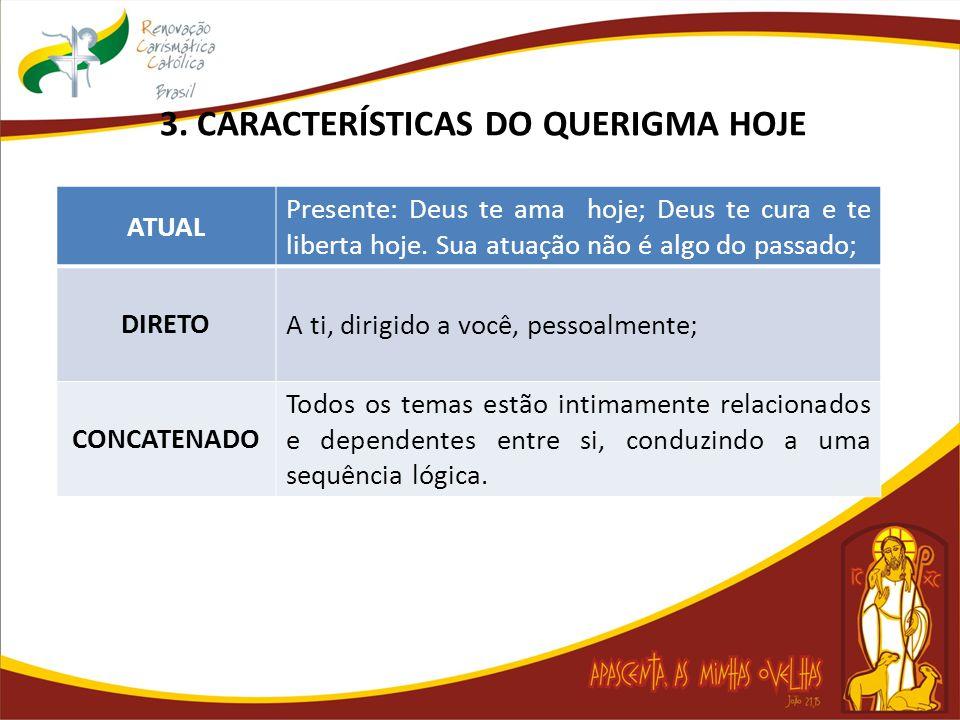3. CARACTERÍSTICAS DO QUERIGMA HOJE
