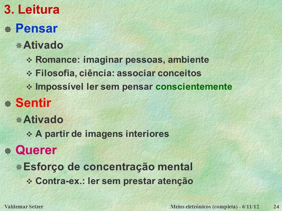 3. Leitura Pensar Sentir Querer Ativado Esforço de concentração mental