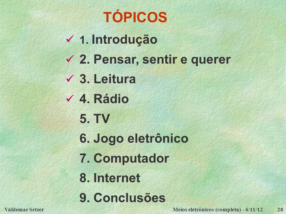 TÓPICOS 5. TV 6. Jogo eletrônico 7. Computador 8. Internet