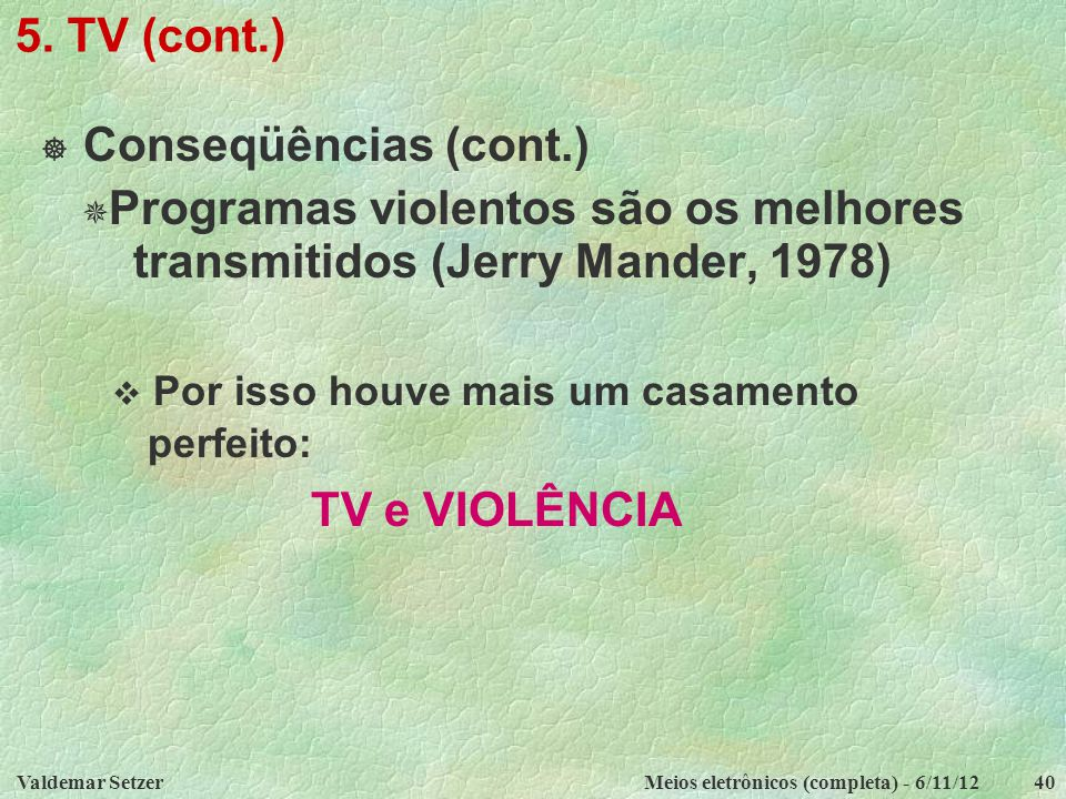transmitidos (Jerry Mander, 1978)