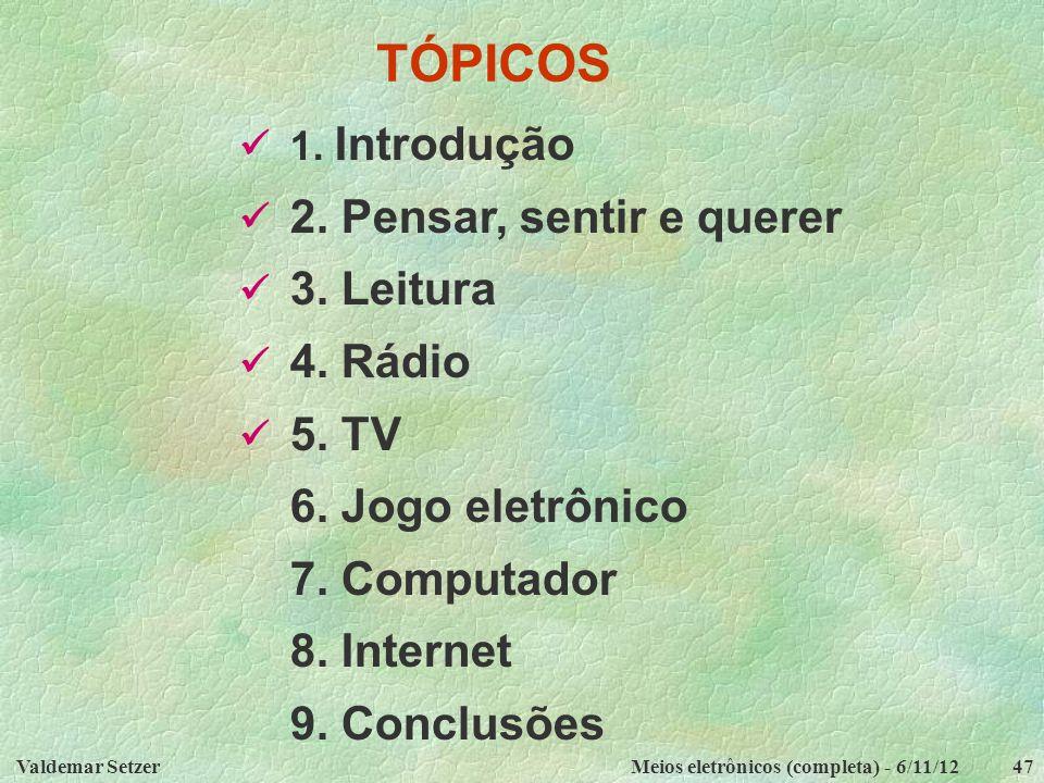 TÓPICOS 6. Jogo eletrônico 7. Computador 8. Internet 9. Conclusões