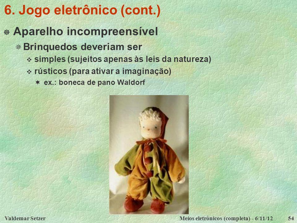 6. Jogo eletrônico (cont.)