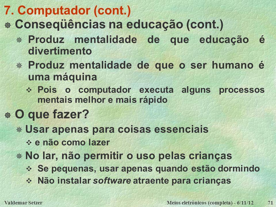 Conseqüências na educação (cont.)