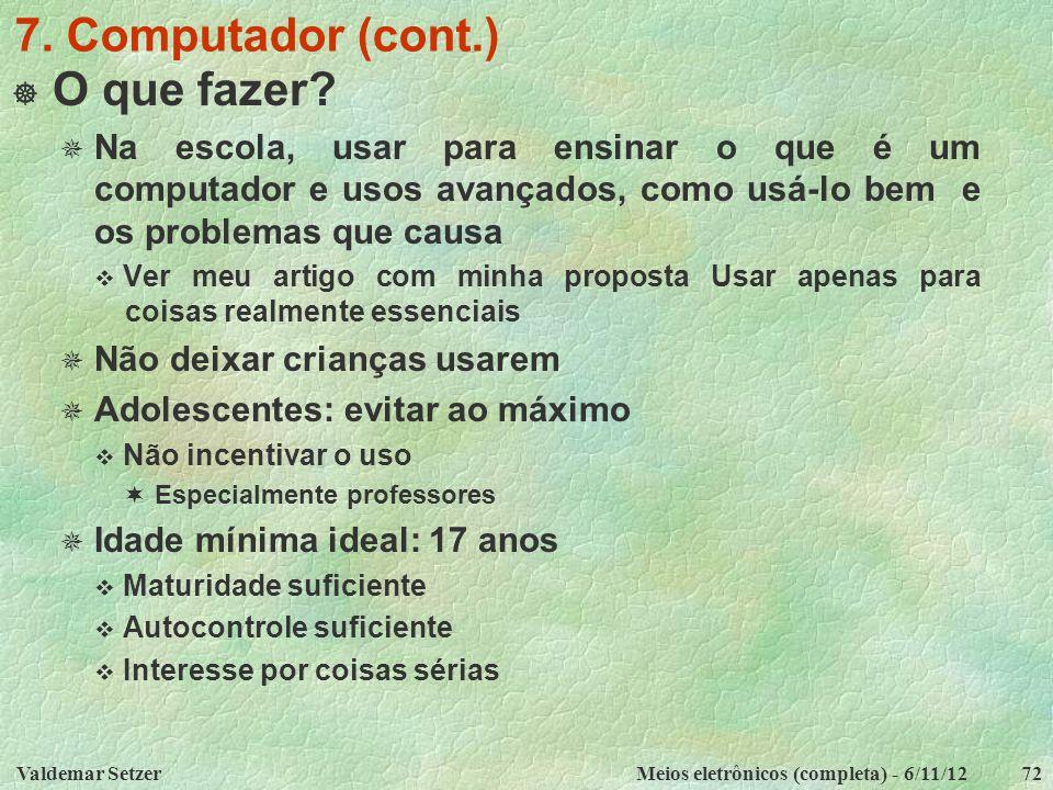 7. Computador (cont.) O que fazer
