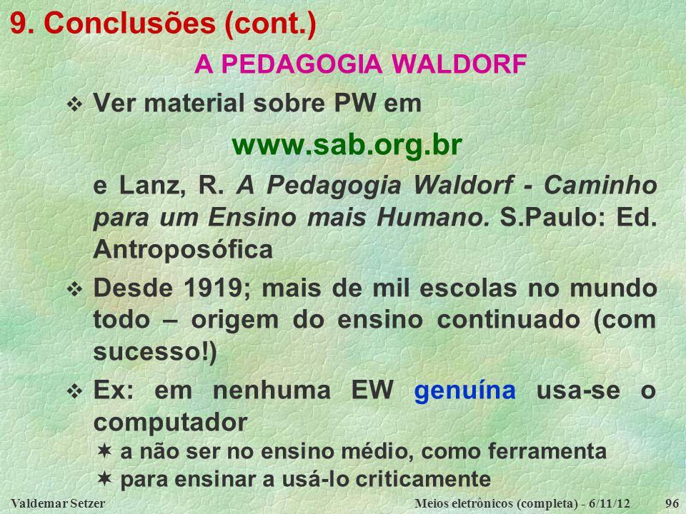 9. Conclusões (cont.) www.sab.org.br A PEDAGOGIA WALDORF