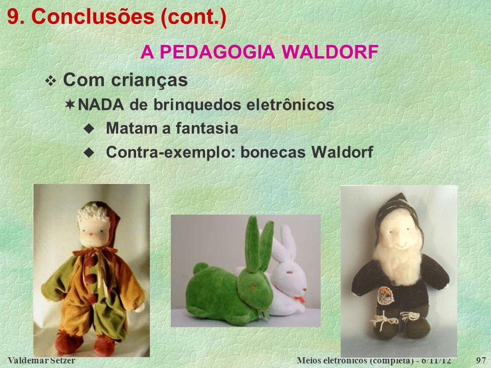 9. Conclusões (cont.) A PEDAGOGIA WALDORF Com crianças