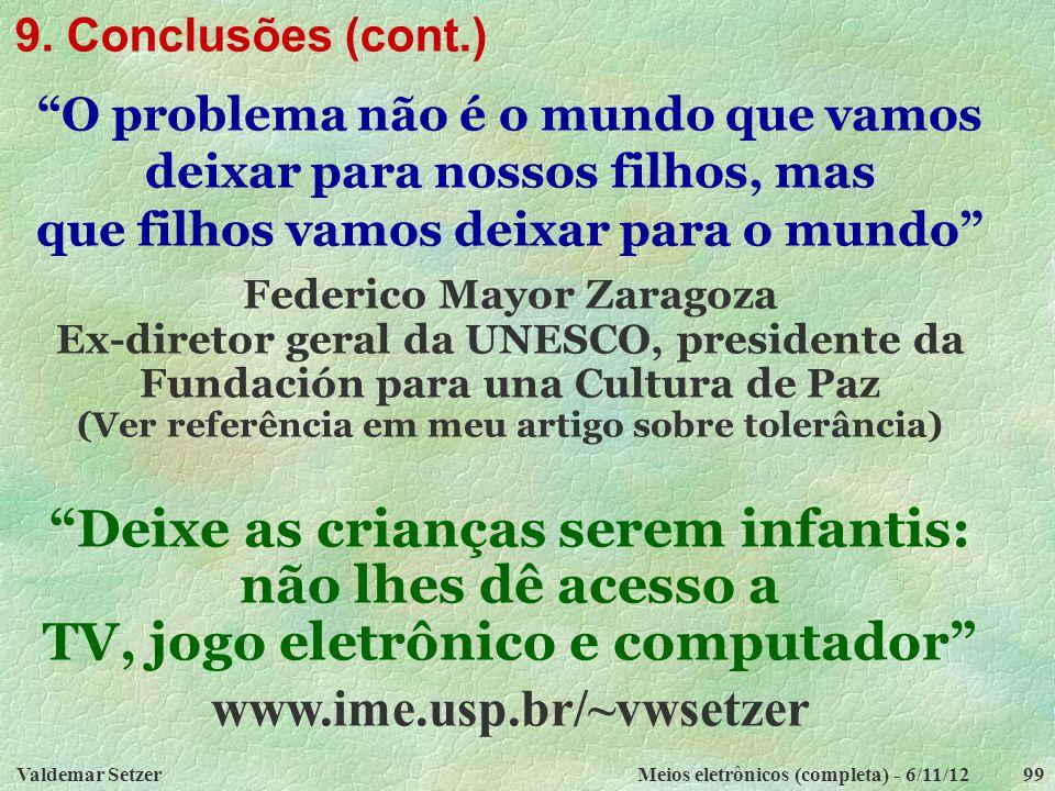 www.ime.usp.br/~vwsetzer 9. Conclusões (cont.)
