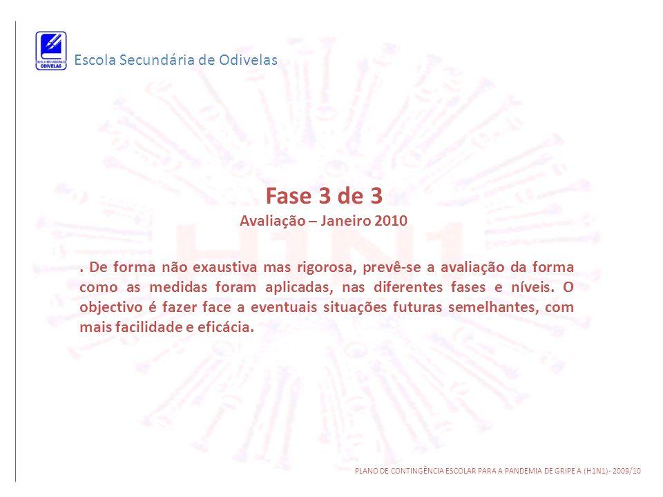 Fase 3 de 3 Escola Secundária de Odivelas Avaliação – Janeiro 2010