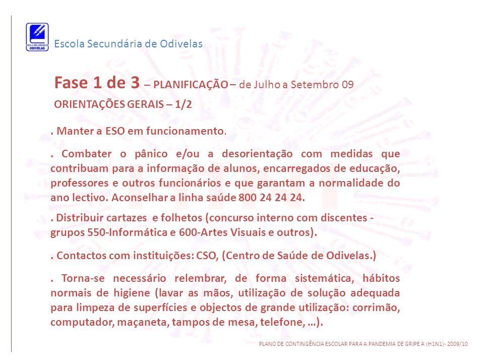 Fase 1 de 3 – PLANIFICAÇÃO – de Julho a Setembro 09