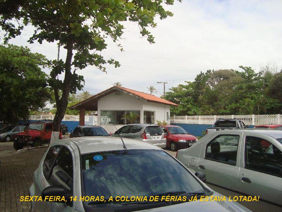 SEXTA FEIRA, 14 HORAS, A COLONIA DE FÉRIAS JÁ ESTAVA LOTADA!