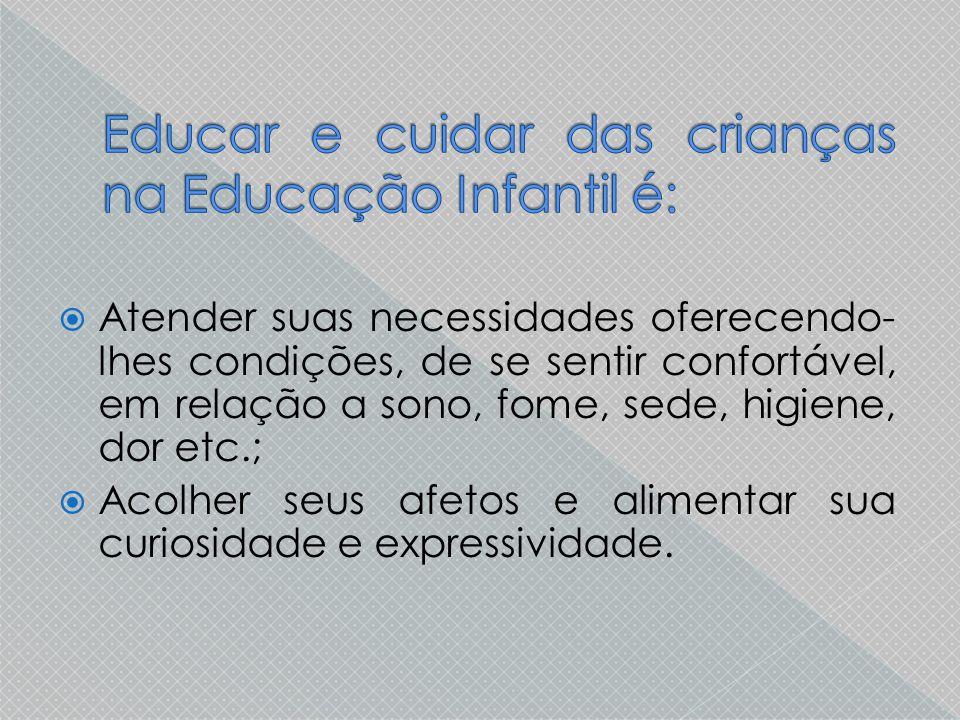 Educar e cuidar das crianças na Educação Infantil é: