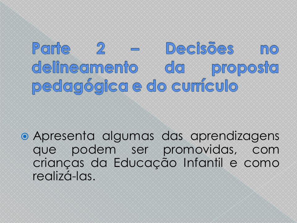 Parte 2 – Decisões no delineamento da proposta pedagógica e do currículo