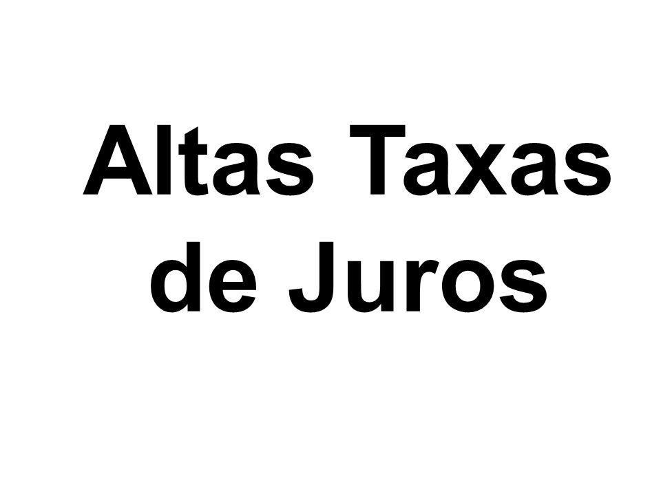 Altas Taxas de Juros