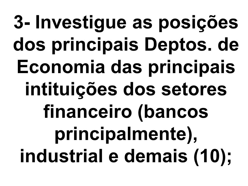 3- Investigue as posições dos principais Deptos