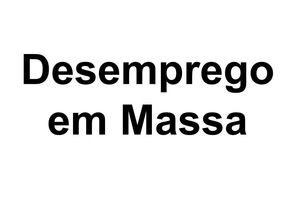 Desemprego em Massa