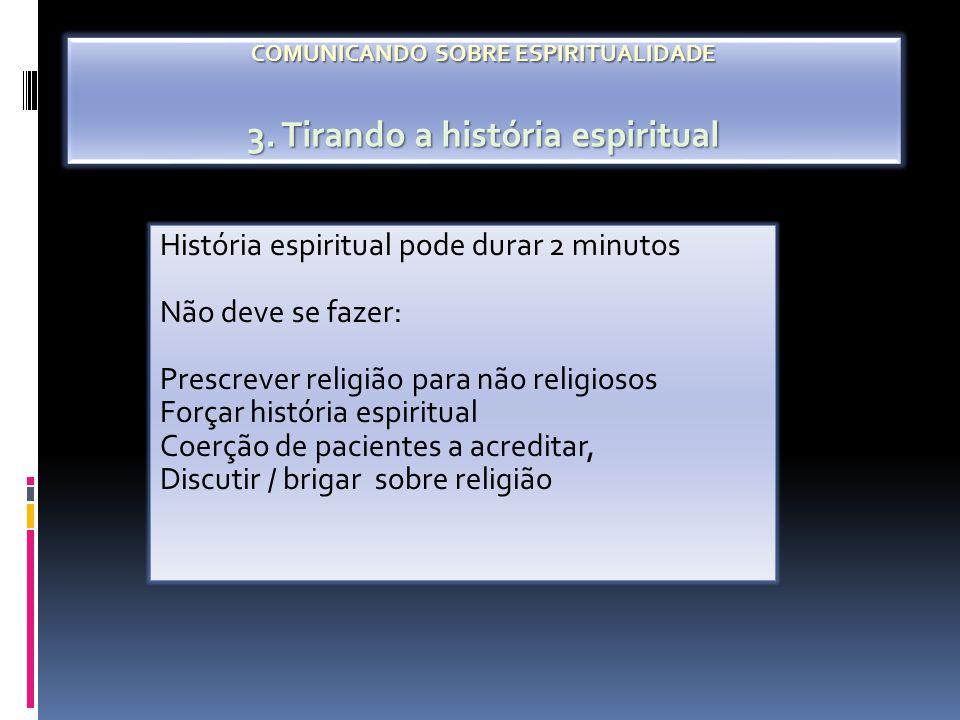 COMUNICANDO SOBRE ESPIRITUALIDADE 3. Tirando a história espiritual