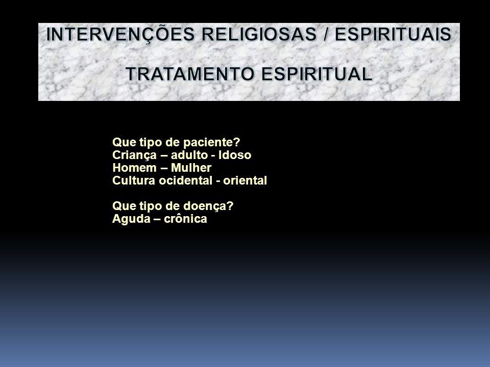 INTERVENÇÕES RELIGIOSAS / ESPIRITUAIS TRATAMENTO ESPIRITUAL