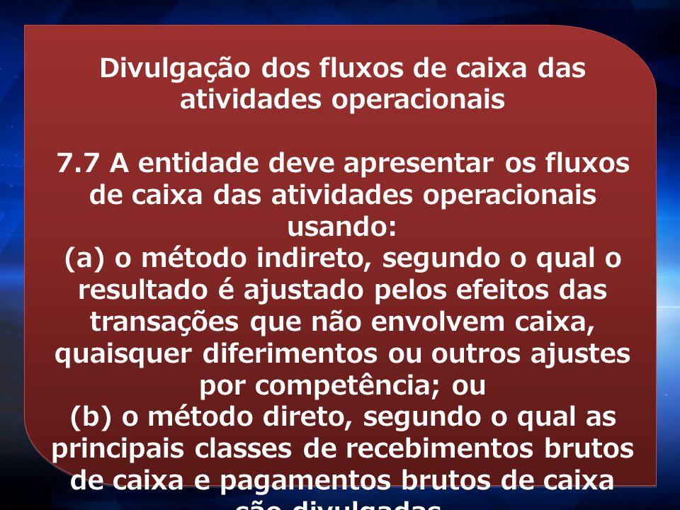 Divulgação dos fluxos de caixa das atividades operacionais