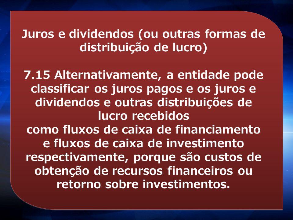 Juros e dividendos (ou outras formas de distribuição de lucro)