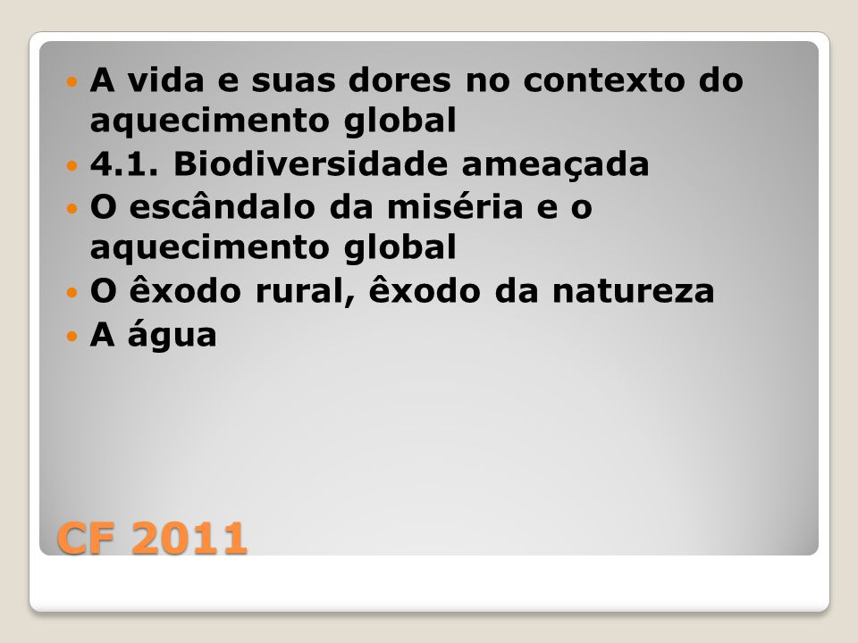 CF 2011 A vida e suas dores no contexto do aquecimento global