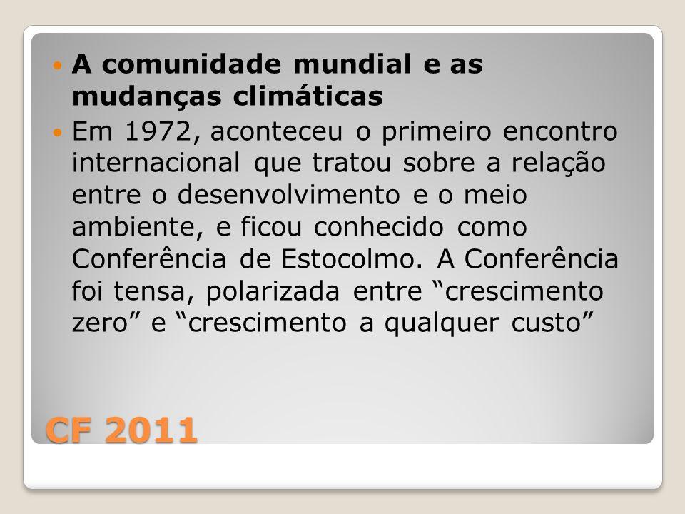 CF 2011 A comunidade mundial e as mudanças climáticas
