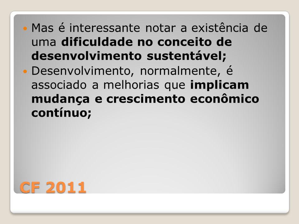 Mas é interessante notar a existência de uma dificuldade no conceito de desenvolvimento sustentável;