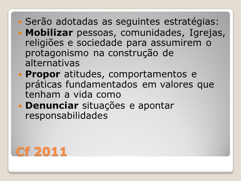 Cf 2011 Serão adotadas as seguintes estratégias: