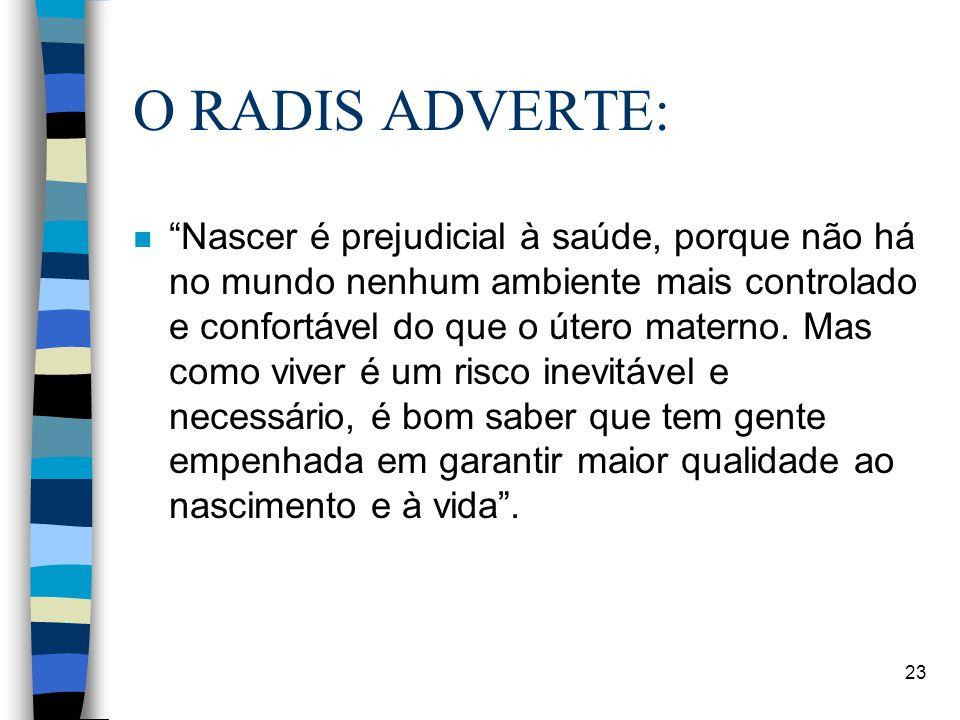 O RADIS ADVERTE: