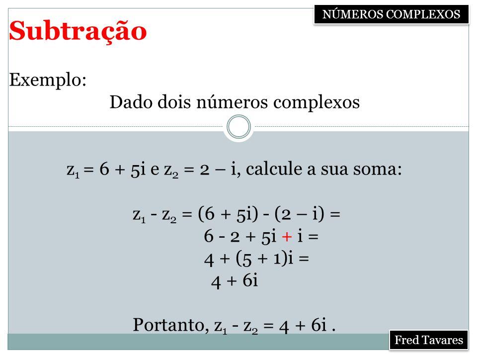 Dado dois números complexos