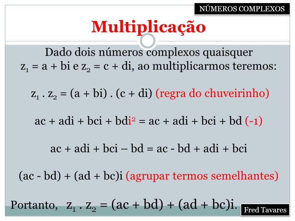 Multiplicação Dado dois números complexos quaisquer