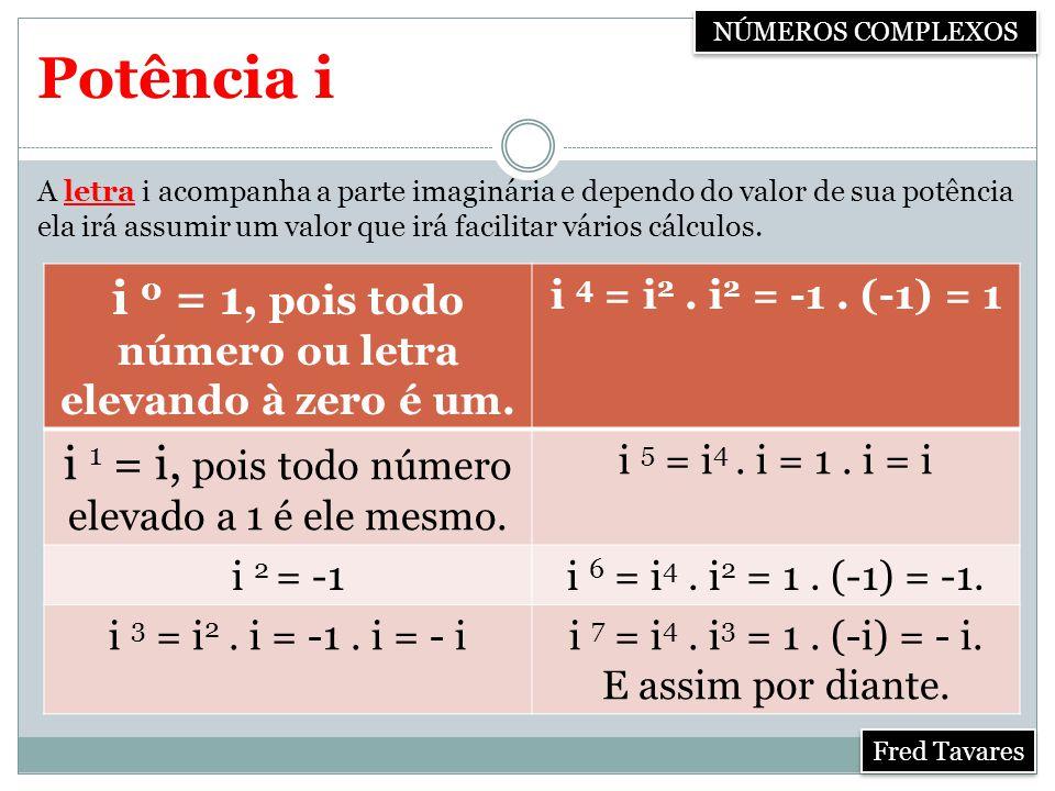 i 0 = 1, pois todo número ou letra elevando à zero é um.