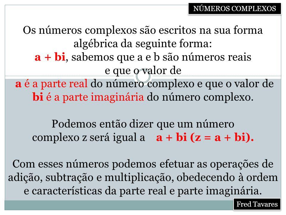 a + bi, sabemos que a e b são números reais e que o valor de