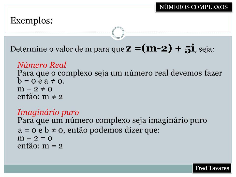 NÚMEROS COMPLEXOS Exemplos: