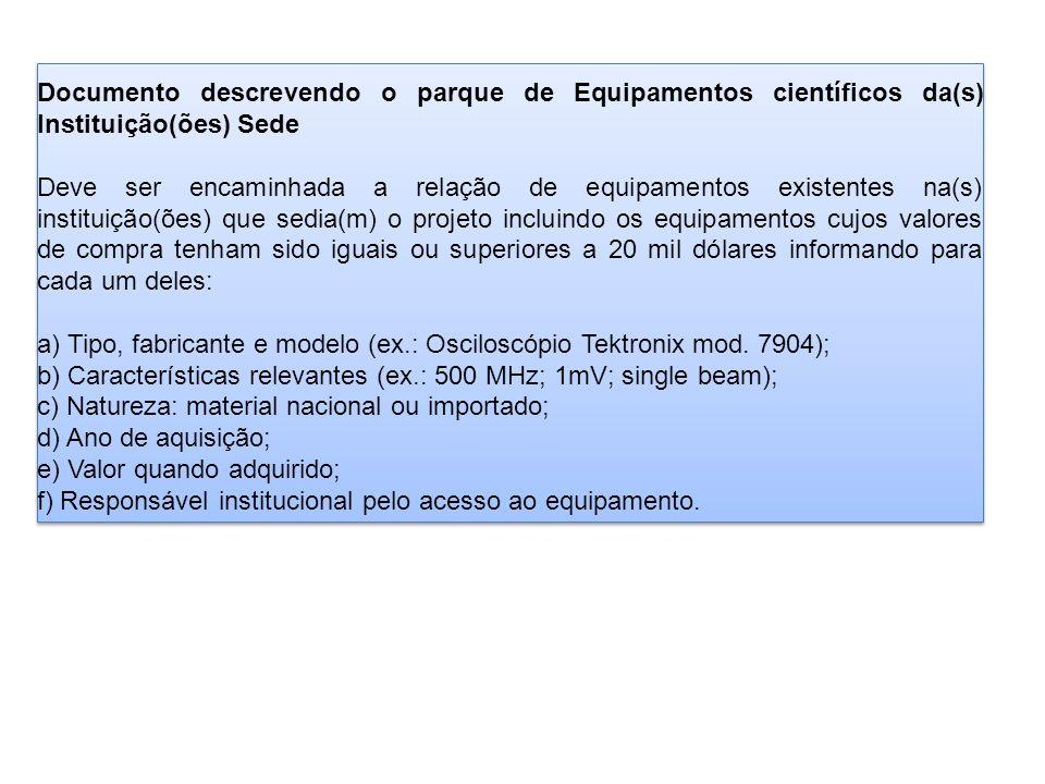 Documento descrevendo o parque de Equipamentos científicos da(s) Instituição(ões) Sede