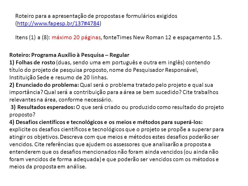 Roteiro para a apresentação de propostas e formulários exigidos (http://www.fapesp.br/137#4784)