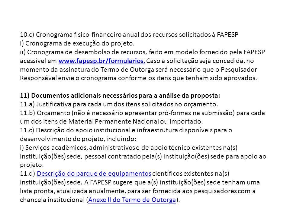 10.c) Cronograma físico-financeiro anual dos recursos solicitados à FAPESP