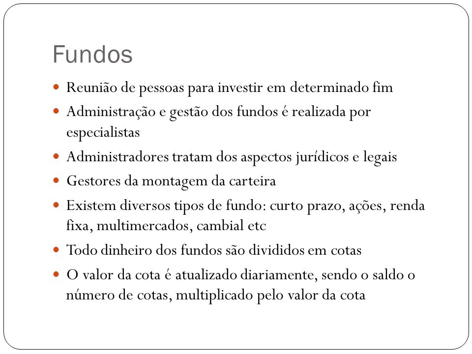 Fundos Reunião de pessoas para investir em determinado fim