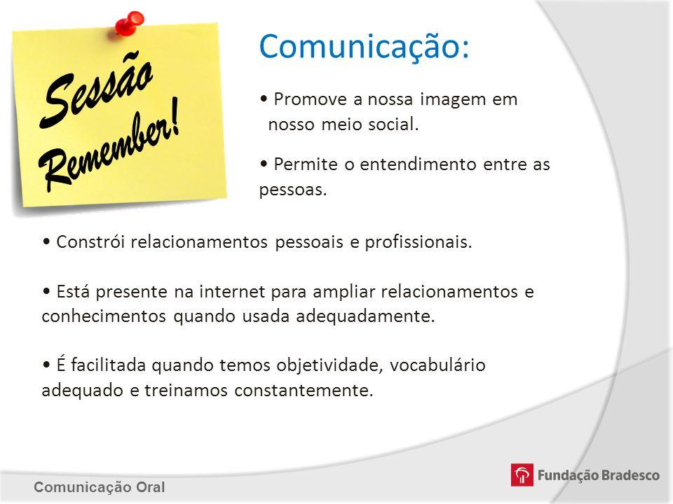 Comunicação: Sessão Remember! • Promove a nossa imagem em