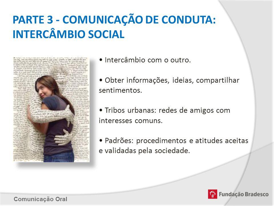 PARTE 3 - COMUNICAÇÃO DE CONDUTA: INTERCÂMBIO SOCIAL