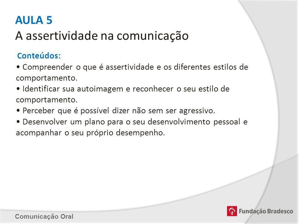 AULA 5 A assertividade na comunicação