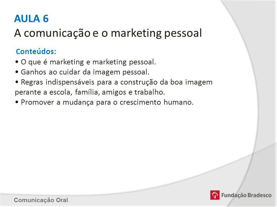 AULA 6 A comunicação e o marketing pessoal