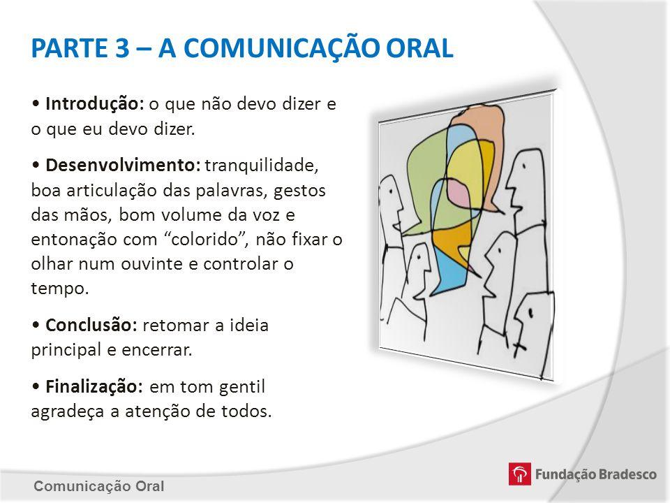 PARTE 3 – A COMUNICAÇÃO ORAL