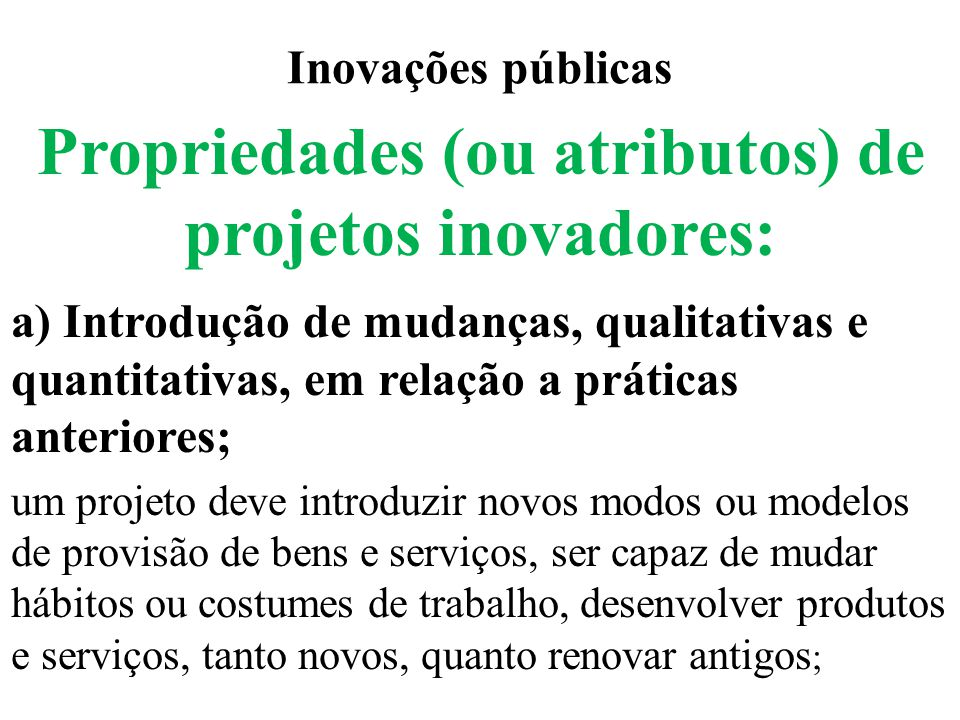 Propriedades (ou atributos) de projetos inovadores: