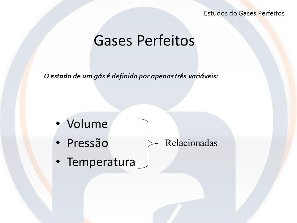 Gases Perfeitos Volume Pressão Temperatura Relacionadas