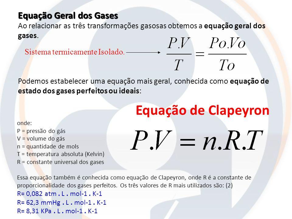 Equação de Clapeyron Equação Geral dos Gases