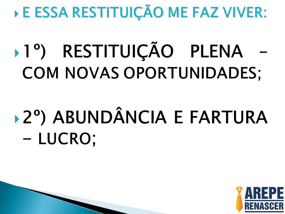 1º) RESTITUIÇÃO PLENA – COM NOVAS OPORTUNIDADES;
