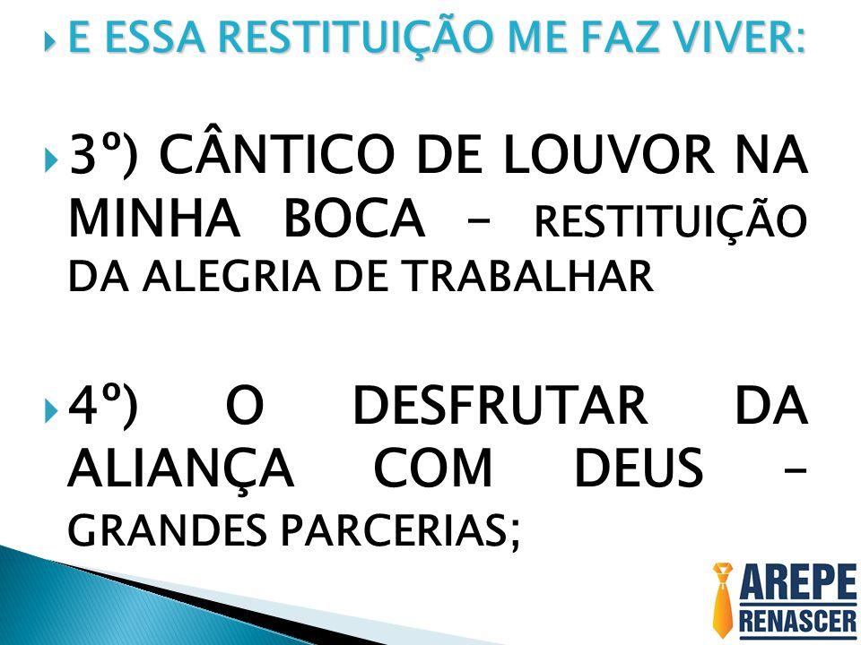4º) O DESFRUTAR DA ALIANÇA COM DEUS – GRANDES PARCERIAS;