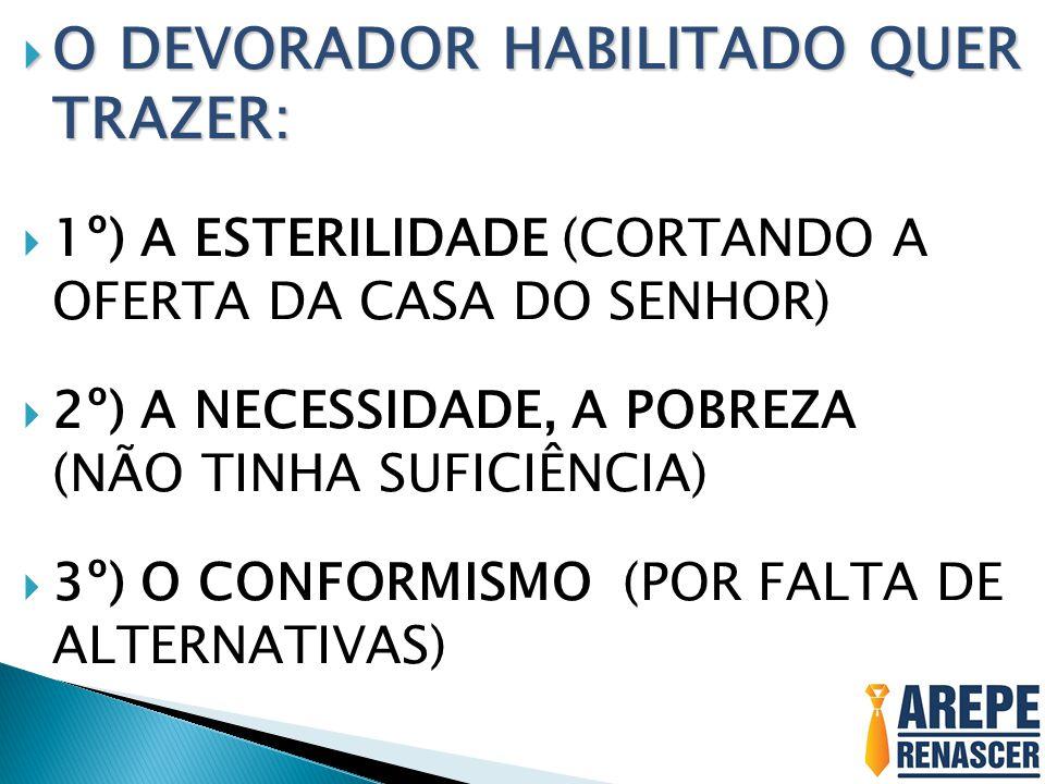 O DEVORADOR HABILITADO QUER TRAZER: